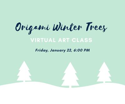 Origami Winter Trees - Virtual Art Class